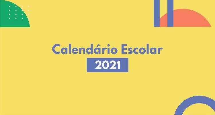 Confira aqui o Calendário Escolar 2021!