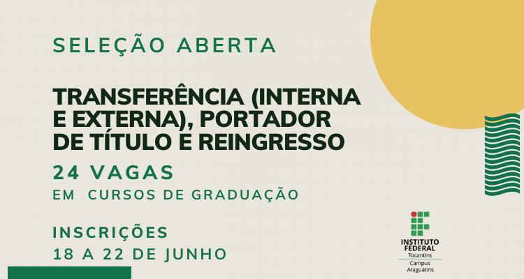 Aberta seleção para preenchimento de vagas ociosas na unidade de Araguatins do IFTO