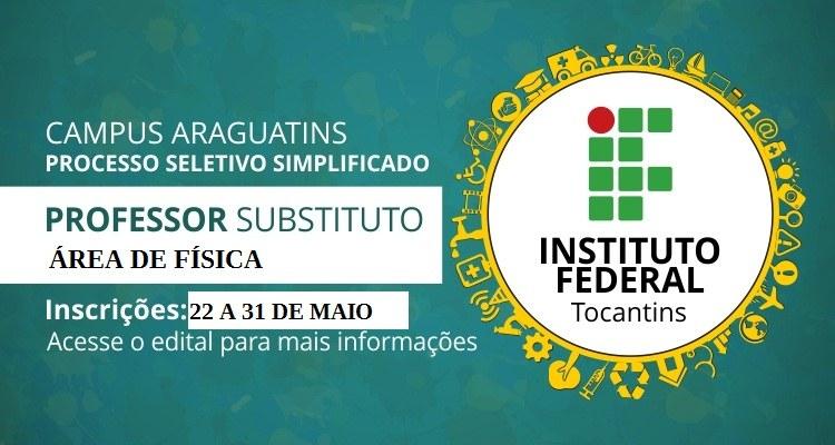Campus Araguatins lança edital de seleção para professor substituto de física