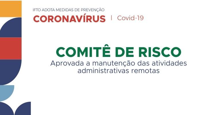 Comitê de Risco mantém atividades remotas por mais 30 dias