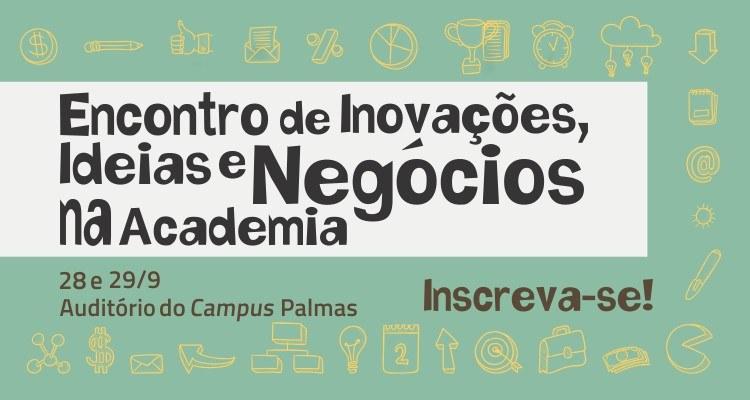 Encontro de Inovação, Ideias e Negócios na Academia está com inscrições abertas