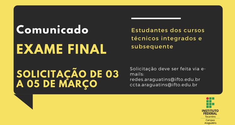 Estudantes devem solicitar participação em exame final no período de 03 a 05 de março