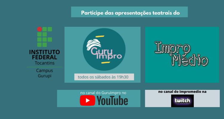 Grupos de Teatro do IFTO Campus Gurupi levam apresentações teatrais para a comunidade via internet