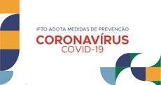 Imagem com formas geométricas com a escrita: IFTO adota medidas de prevenção Coronavírus COVID-19. Fim da descrição
