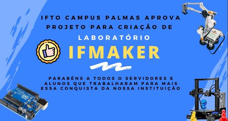 IFTO aprova três projetos em seleção da Setec para criação de laboratórios IFMaker