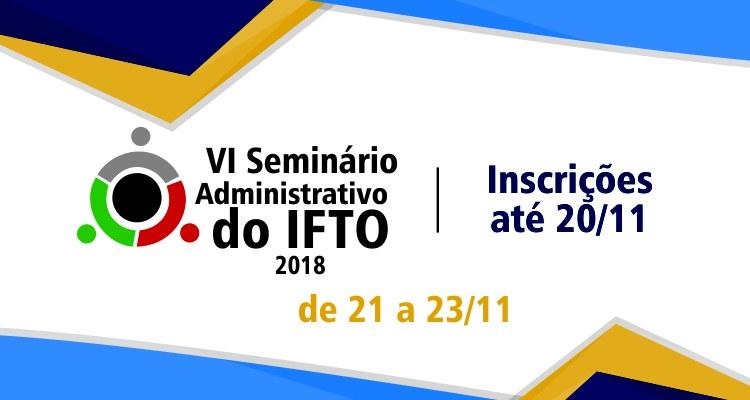 IFTO promove VI Seminário Administrativo