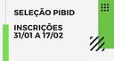 seleção pibid 31_01 a 17_02.png