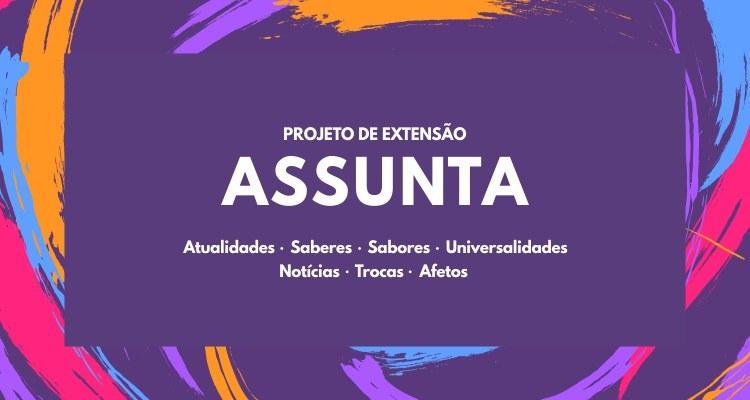 Projeto de extensão ASSUNTA está com inscrições abertas