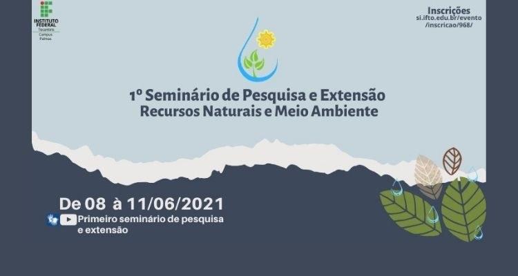1º Seminário de Pesquisa e Extensão - Recursos Naturais e Meio Ambiente