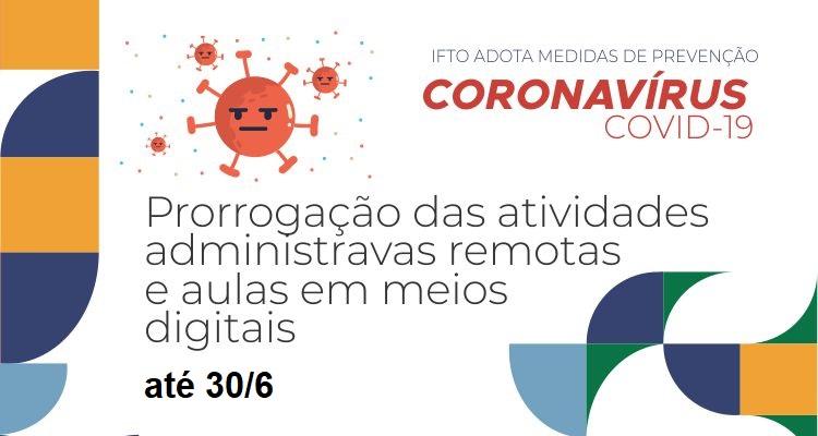 Prorrogação até 30 de junho das atividades administrativas remotas e das aulas em meios digitais