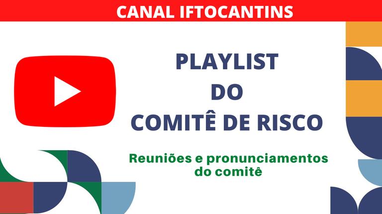 Playlist das reuniões e pronunciamentos do comitê de risco do ifto no canal iftocantins.